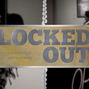Locked Out: A Mississippi Success Story (Documentary)